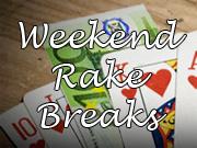 Weekend Rake Breaks